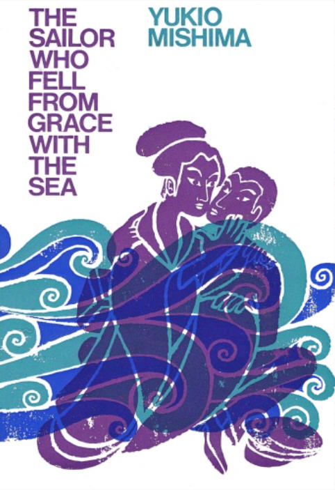 yukio mishimas novel the sailor who fell from grace with the sea essay Yukio mishima, writer: yûkoku yukio mishima was born in tokyo in 1925  he  wrote - to enormous popular and critical acclaim - plays, poetry, essays, and  novels  1976 the sailor who fell from grace with the sea (novel gogo no  eiko.